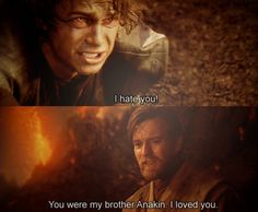 *Anakin Skywalker and Obi Wan Kenobi* ......      Most tragic part of the entire trilogy!! :'(