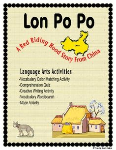 This unit contains activities based on the story entitled Lon Po Po by Ed Young.  It is the Chinese version of Little Red Riding Hood.