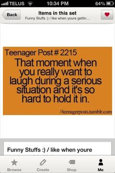 For me its at church when Pastor says something funny and my sister and I are still laughing while it's the invitation! Lol- Teenager Post!