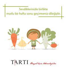 Sağlık, mutluluk ve huzur dolu bir hafta sonu geçirmeniz dileğiyle..  www.tarti.com