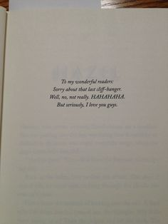 While I know this will be an amazing book, I also know I have already read the most amazing part before turning to page 1. Why? Because of this amazing dedication: | This Is The Best Book Dedication Ever