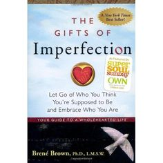 The Gifts of Imperfection: For more info ~ click thru. https://www.facebook.com/BePositivelyBeautiful/posts/746611538739276