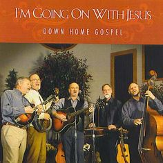 I'm Going On With Jesus - Down Home #Bluegrass #Gospel #music
