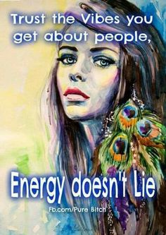 Energy doesn't lie... #quotes