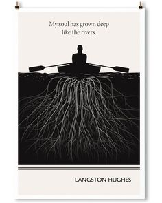 """My soul has grown deep like rivers."" Langston Hughes"