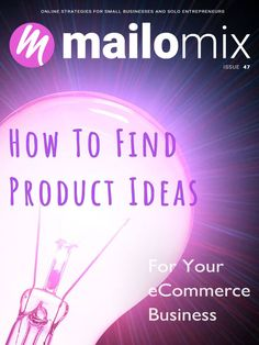 Mailomix Newsletter - How To Find Product Ideas For Your E-Commerce Business Product Ideas, New Product, List Of Resources, Weekly Newsletter, E Commerce Business, Ecommerce, Entrepreneur, Cover, Slipcovers