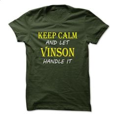 Keep Calm and Let VINSON Handle It TA - #graphic hoodies #fishing t shirts. SIMILAR ITEMS => https://www.sunfrog.com/Names/Keep-Calm-and-Let-VINSON-Handle-It-TA-Forest-13083864-Guys.html?id=60505