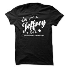 #ajeffreything #itsa #tshirts... Nice T-shirts (Men'S T Shirts Lowest Price) Its A Jeffrey Thing at Tshirt-World  Design Description: If youre A Jeffrey then this shirt is for you!If Youre A Jeffrey, You Understand ... Everyone else has no idea ;-) These make great gifts for other family members ...