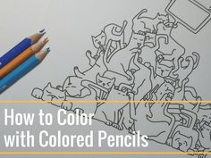 Tips, tricks and the pick of the pencils - thecoloringbook.club discuss all of these in our guide How to Color with Colored Pencils!