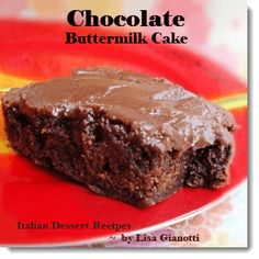 This chocolate buttermilk cake is one of those easy cake  recipes made with basic ingredients. It's also been called a chocolate sheet cake, Texas sheet cake.See this over 235 Italian dessert recipes with photos.