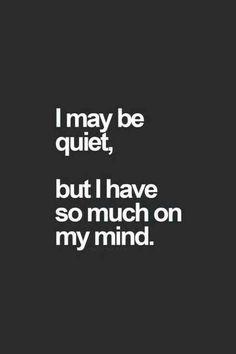 i may be quiet