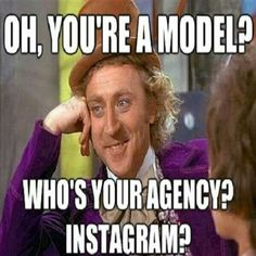You're a model?