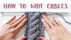 How to Knit Cables For Beginners