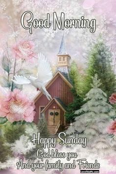 Good Morning Sunday God Bless You And Your Family And Friends