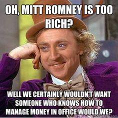 """Condescending Wonka """"Mitt Romney is too rich?"""""""