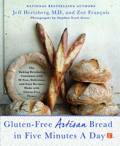 Win a copy of the brand new Gluten-Free Artisan Bread in 5 Minutes a Day by Zoe Francois here!