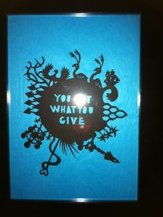 You Get What You Give. 2013 Get What You Give, Paper Cutting