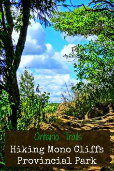 Ontario Trails: Hiking Mono Cliffs Provincial Park...home to so many trails and treasures!