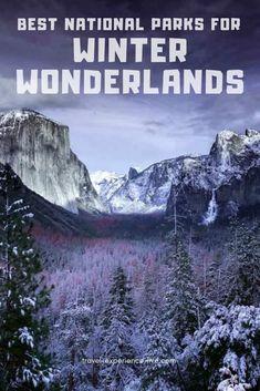 Best National Parks to Visit in Winter: Epic Winter Wonderland Adventures