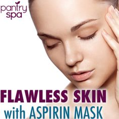 Dr Oz Aspirin & Lemon Juice Flawless Skin Home Remedy - Pantry Spa