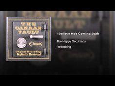 I Believe He's Coming Back - YouTube