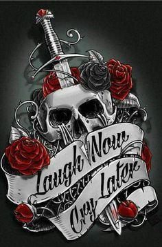 Laugh Now Cry Later Skull Illustration Skull Rose Tattoos, Skull Girl Tattoo, Body Art Tattoos, Style Punk Rock, Badass Skulls, Skull Pictures, Tatuagem Old School, Skull Artwork, Skull Wallpaper