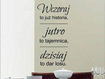 Naklejki napisy na ścianę WCZORAJ TO JUŻ... -wz 41