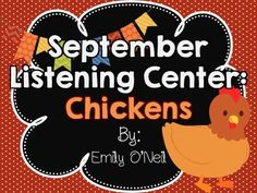September Listening Center - Chickens from EmilyO. from EmilyO. on TeachersNotebook.com (14 pages)  - This is a fantastic way to integrate safe technology into your center time! I have created this listening center based on the theme. There are three versions included.
