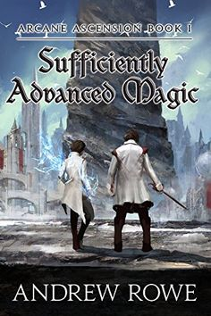 Sufficiently Advanced Magic (Arcane Ascension Book 1) by ... https://www.amazon.com/dp/B06XBFD7CB/ref=cm_sw_r_pi_dp_x_ZwSXybCTY17A6