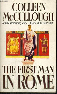 The First Man in Rome, Masters of Rome, by Colleen McCullough. The only Rome books you'll ever need to read. If I were a history teacher, this is what i'd use instead of textbooks.