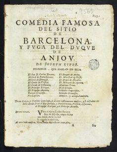 Josep Ribes. Comedia famosa del sitio de Barcelona y fuga del duque de Anjou. Barcelona: por Joseph Llopis, 1706. (Biblioteca de Catalunya)