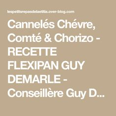 Cannelés Chévre, Comté & Chorizo - RECETTE FLEXIPAN GUY DEMARLE - Conseillère Guy Demarle dans le Vaucluse (84)