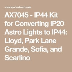 - Kit for Converting Astro Lights to Lloyd, Park Lane Grande, Sofia, and Scarlino