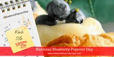 Popover Recipe, National Day Calendar, National Holidays, House Smells, Blueberry, March, Breakfast, Bakery, Future