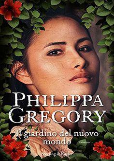 """12/07/2016 • Esce """"Il giardino del nuovo mondo""""di Philippa Gregory edito da Sperling & Kupfer"""