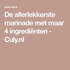 De allerlekkerste marinade met maar 4 ingrediënten - Culy.nl