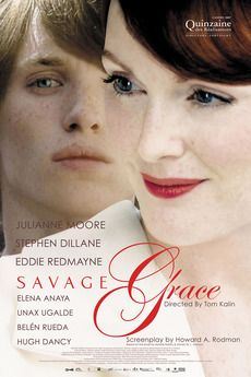 """""""Savage Grace"""" 2007 , by Tom Kalin ;  with  Julianne Moore 47-y , Eddie Redmayne 25-y English   ; . A dramatization of the shocking Barbara Daly Baekeland murder case, which happened in a posh London flat in 1972. ; mother  ;   mom  ._"""