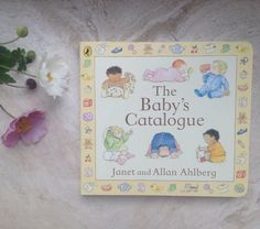 The Baby's Catalogue, written and illustrated by Janet & Allan Ahlberg