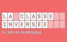 La classe inversée à l'ère du numérique - 2d degré :FUN MOOC - Canopé - ESPE Aquitaine