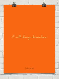 "Tattoo Ideas & Inspiration - Quotes & Sayings | ""I will always choose love"""