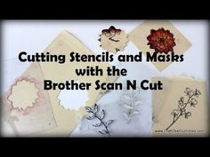 Cutting Stencils and Masks using the Brother Scan N Cut