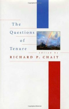 The Questions of Tenure by Richard P. Chait. $16.66. Publisher: Harvard University Press; 1 edition (March 31, 2002). Author: William T. Mallon. 354 pages