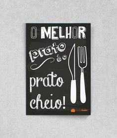 Poster O Melhor Prato é o Prato Cheio do Blog Panelaterapia Plan My Wedding, Bbq Party, Hang Tags, Words Quotes, Vintage Posters, Decoration, Hand Lettering, Chalkboard, Diy Home Decor