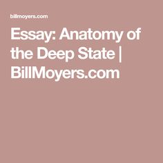 Essay: Anatomy of the Deep State   BillMoyers.com