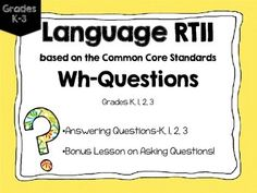 I have been searching for an RTI program to use with my lower elementary language kiddos that would be quick, easy, and portable, and since I couldn't find what I was looking for, I decided to make one myself!**TO DOWNLOAD ALL 5 OF MY INTERVENTION PACKETS, SEE THE LISTING FOR MY BUNDLE, WHICH SAVES YOU OVER 25%!!!**http://www.teacherspayteachers.com/Product/RTI-Language-Intervention-BUNDLE-OF-ALL-5-PACKETS-1333199This packet is a structured program targeting Wh-Questions.