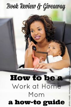How to be a Work at Home Mom - book review  and giveaway, a how to guide with step by step instructions.
