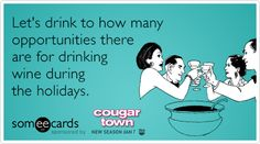 Let's drink to how many opportunities there are for drinking wine during the holidays. Cheers!