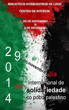 2014 ANO/ 29 de NOVEMBRO DÍA INTERNACIONAL DE SOLIDARIEDADE CO POBO PALESTINO. Do 25 de novembro ao 5 de decembro