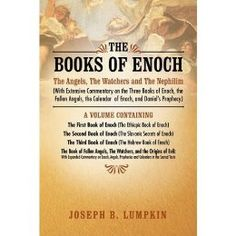 The Books of Enoch: The Angels, The Watchers and The Nephilim (With Extensive Commentary on the Three Books of Enoch, the Fallen Angels, the Calendar of Enoch, and Daniel's Prophecy) - Kindle edition by Joseph Lumpkin. Religion & Spirituality Kindle eBooks @ Amazon.com.