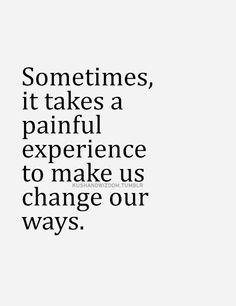 painful experiences change us